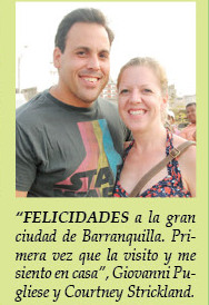 """Congratulations to the great city of Barranquilla. From the first time we visited, we felt at home."""