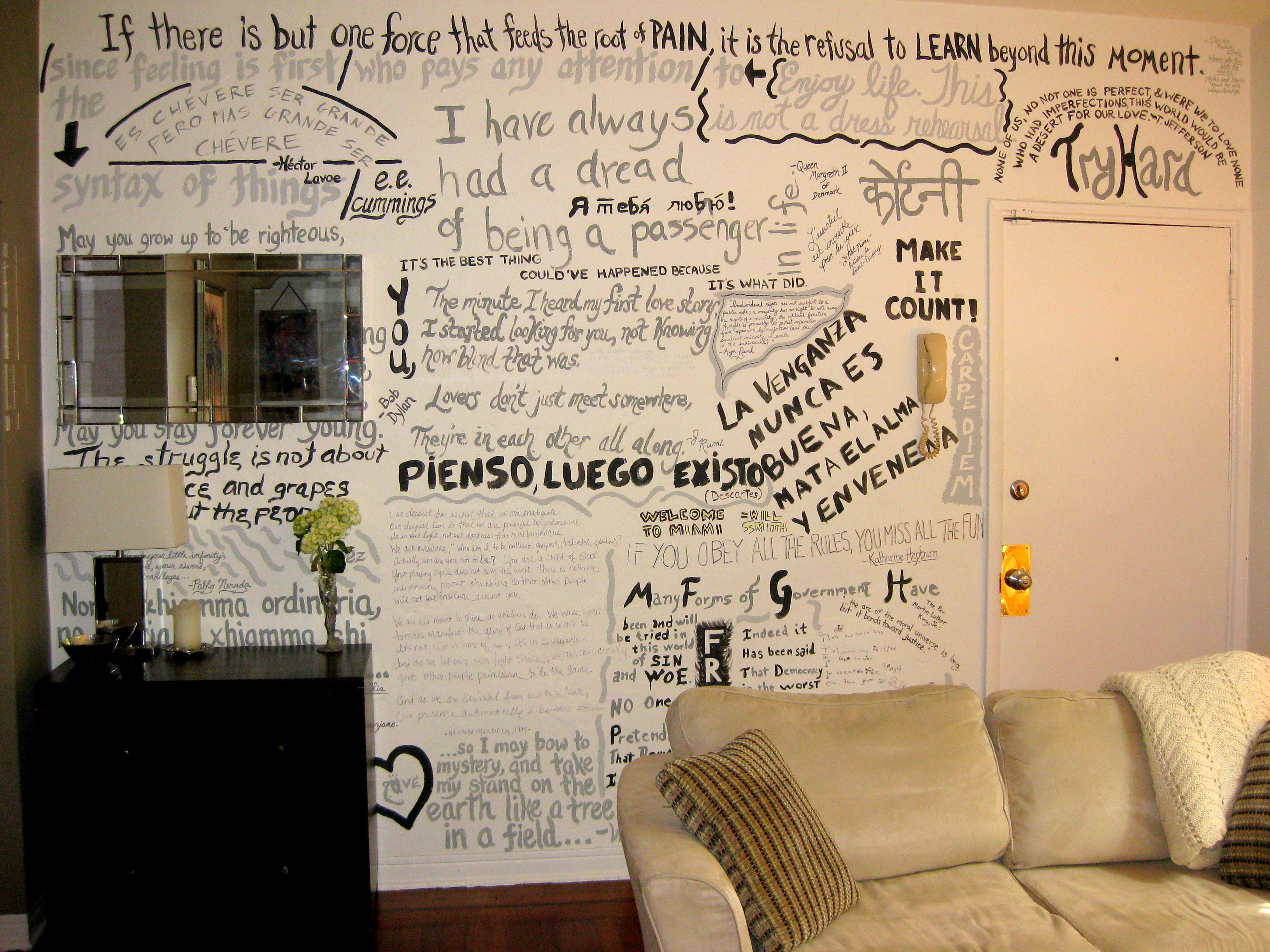 My Living Room Wall With Their Favorite Quotes Lyrics And Poetry But Not Without Becoming A Total Stressball So When Marcello Started Coming Home